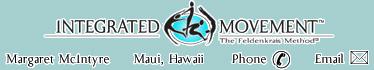 Integrated Movement - Feldenkrais Method - Margaret McIntyre, Maui, Hawaii